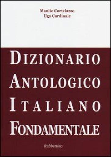 DAIF. Dizionario antologico italiano fondamentale - Manlio Cortelazzo | Rochesterscifianimecon.com