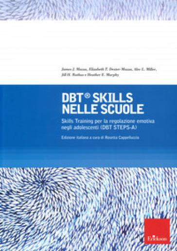 DBT Skills nelle scuole Skills Training per la regolazione emotiva negli adolescenti (DBT STEPS-A) - James Mazza | Jonathanterrington.com