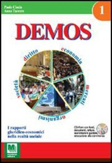 DEMOS. Diritto, economia, mercati, organismi, società. Per le Scuole superiori. Con CD-ROM. 1. - Paolo Ciocia |