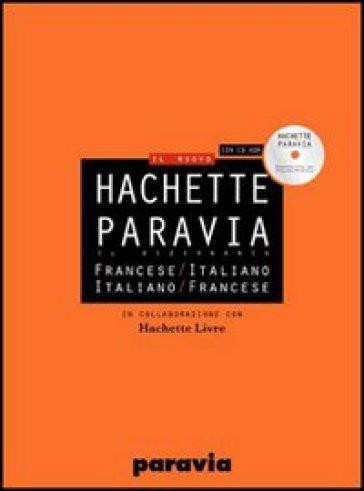 DIF Hachette Paravia. Dizionario francese-italiano, italiano-francese. Con CD-ROM