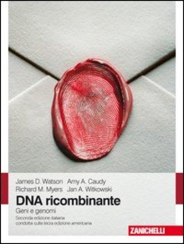 DNA ricombinante. Geni e genomi - G. Forlani |