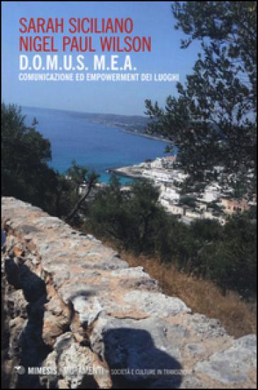 D.O.M.U.S. M.E.A. comunicazione ed empowerment dei luoghi - Sarah Siciliano |