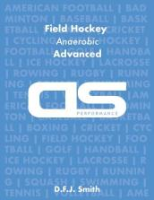 DS Performance - Strength & Conditioning Training Program for Field Hockey, Anaerobic, Advanced