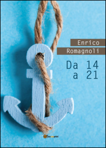 Da 14 a 21 - Enrico Romagnoli |