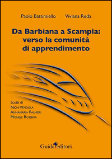 Da Barbiana a Scampia. Verso la comunità di apprendimento - Paolo Battimiello | Rochesterscifianimecon.com
