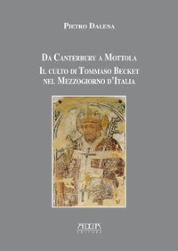 Da Canterbury a Mottola. Il culto di Tommaso Becket nel Mezzogiorno d'Italia - Pietro Dalena | Thecosgala.com