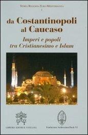 http://www.mondadoristore.it/img/Da-Costantinopoli-Caucaso-na/ea978882099209/BL/BL/01/ZOM/?tit=Da+Costantinopoli+al+Caucaso.+Imperi+e+popoli+tra+Cristianesimo+e+Islam