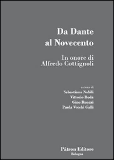 Da Dante al Novecento. In onore di Alfredo Cottignoli - P. Vecchi Galli   Kritjur.org