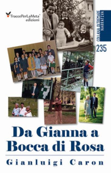 Da Gianna a Bocca di Rosa - Gianluigi Caron |