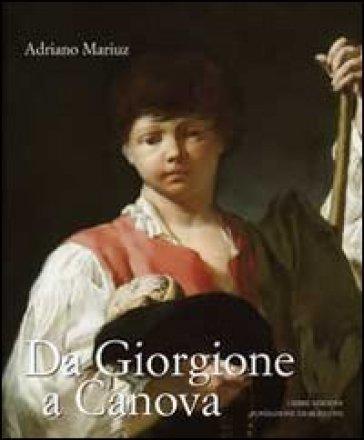 Da Giorgione a Canova - Adriano Mariuz  