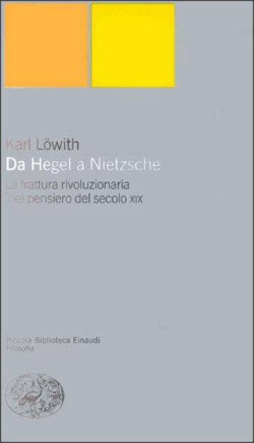 Da Hegel a Nietzsche - Karl Lowith |