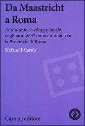 Da Maastricht a Roma. Autonomie e sviluppo locale negli anni dell'Unione monetaria: la Provincia di Roma