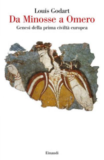 Da Minosse a Omero. Genesi della prima civiltà europea - Louis Godart | Ericsfund.org