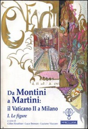 Da Montini a Martini. Il Vaticano II a Milano. 1.Le figure - L. Vaccaro |