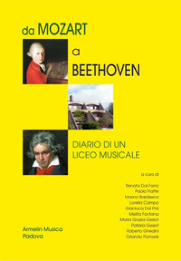 Da Mozart a Beethoven. Diario di un liceo Musicale