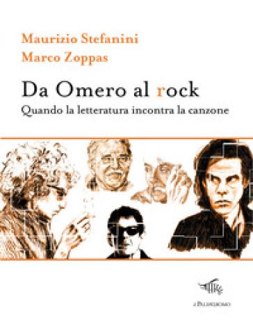 Da Omero al rock. Quando la letteratura incontra la canzone - Maurizio Stefanini | Jonathanterrington.com