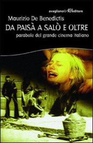 Da Paisà a Salò e oltre. Parabole del grande cinema italiano - Maurizio De Benedictis | Thecosgala.com