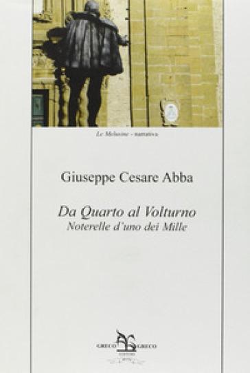 Da Quarto al Volturno. Noterelle d'uno dei Mille - Giuseppe Cesare Abba |