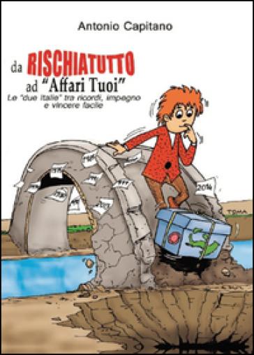 Da Rischiatutto ad «Affari tuoi». Le «due Italie» tra ricordi, impegno e vincere facile - Antonio Capitano | Thecosgala.com