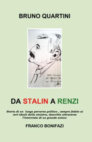 Da Stalin a Renzi - Bruno Quartini | Kritjur.org