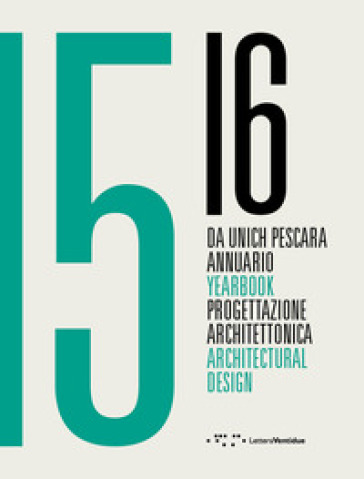 Da Unich Pescara 15-16. Progettazione architettonica. Ediz. italiana e inglese