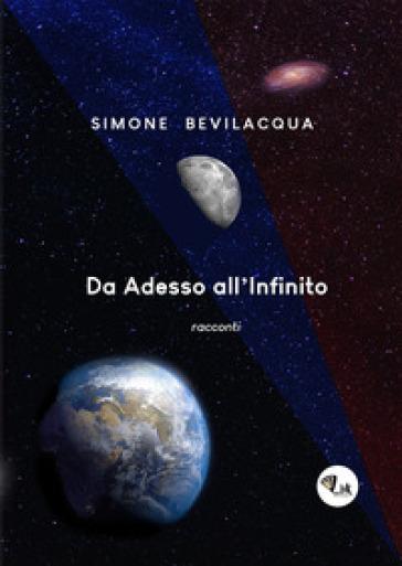 Da adesso all'infinito - Simone Bevilacqua |