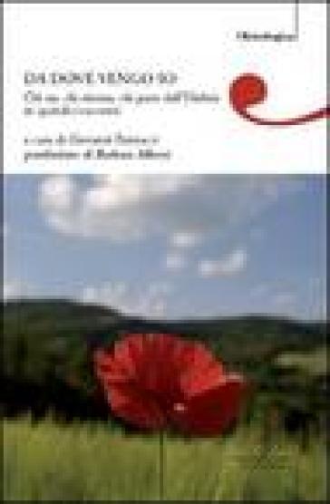 Da dove vengo io. Chi sta, chi ritorna, chi parte dall'Umbria in quindici racconti - G. Pannacci pdf epub