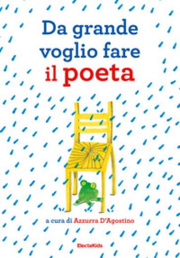 Da grande voglio fare il poeta - A. D'Agostino  