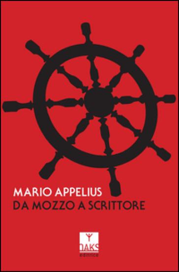 Da mozzo a scrittore - Mario Appelius | Thecosgala.com