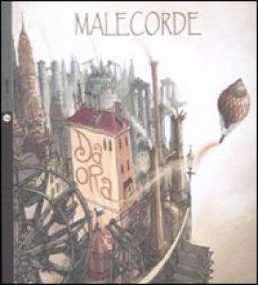 Da ora. Con CD Audio - Malecorde   Rochesterscifianimecon.com