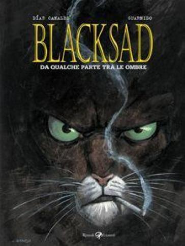 Da qualche parte fra le ombre. Blacksad - Juan Diaz Canales  