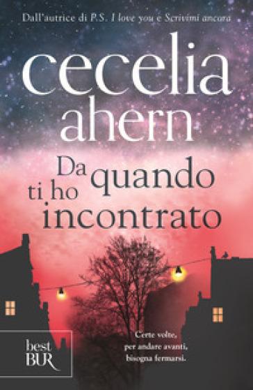 Da quando ti ho incontrato - Cecelia Ahern |