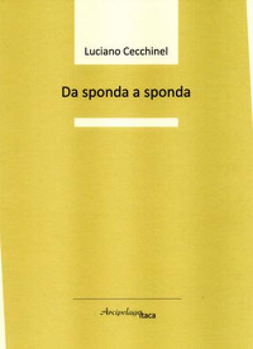 Da sponda a sponda - Luciano Cecchinel |