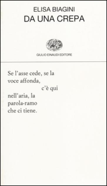 Da una crepa - Elisa Biagini | Kritjur.org