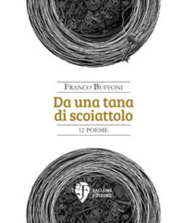 Da una tana di scoiattolo - Franco Buffoni  