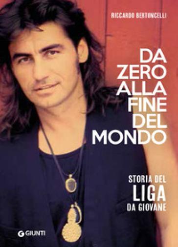 Da zero alla fine mondo. Storia del Liga da giovane - Riccardo Bertoncelli   Thecosgala.com