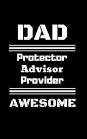 Dad Protector Advisor Provider Awesome