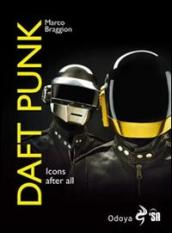 Daft Punk. Icons after all. Ediz. italiana