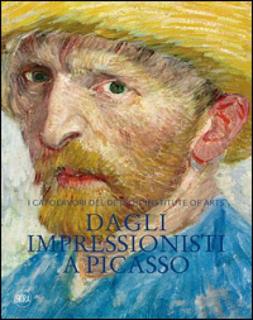 Dagli impressionisti a Picasso. I capolavori del Detroit Institute of Arts - Stefano Zuffi |