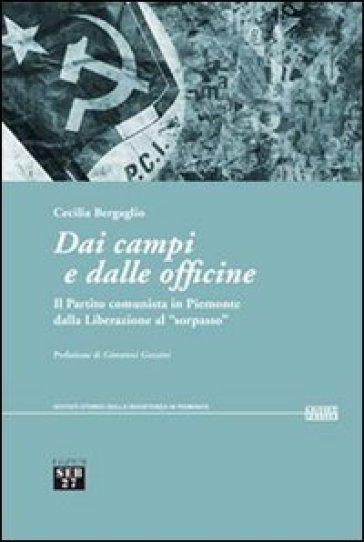 Dai campi e dalle officine. Il partito comunista in Piemonte dalla liberazione al «sorpasso» - Cecilia Bergaglio | Kritjur.org