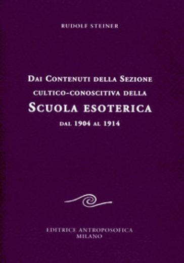 Dai contenuti della sezione cultico-conoscitiva della scuola esoterica. Dal 1904 al 1914 - Rudolph Steiner | Jonathanterrington.com