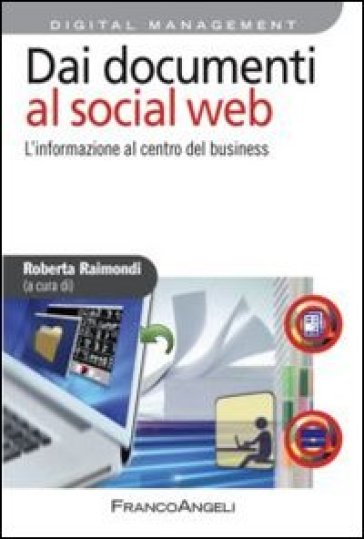 Dai documenti al social web. L'informazione al centro del business - R. Raimondi | Thecosgala.com