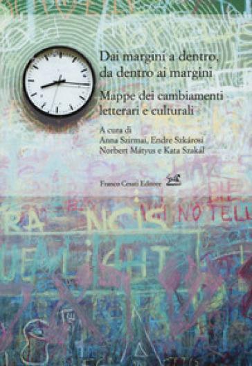 Dai margini a dentro, da dentro ai margini. Mappe dei cambiamenti letterari e culturali - A. Szirmai   Kritjur.org