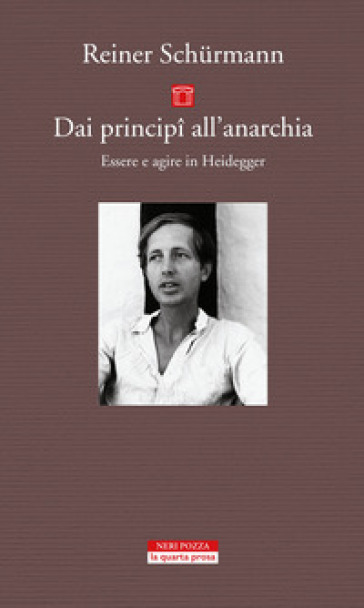 Dai principi all'anarchia. Essere e agire in Heidegger - Reiner Schurmann | Thecosgala.com