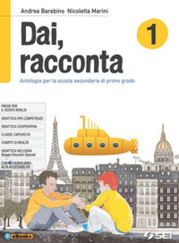 Dai, racconta-Mito ed epica-Teatro. Per la Scuola media. Con ebook. Con espansione online. 1. - Andrea Barabino | Rochesterscifianimecon.com