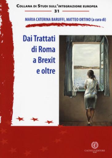 Dai trattati di Roma a Brexit e oltre - M. C. Baruffi |