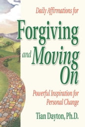 Daily Affirmations for Forgiving and Moving On