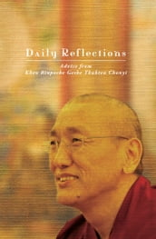 Daily Reflections: Advice from Khen Rinpoche Geshe Thubten Chonyi