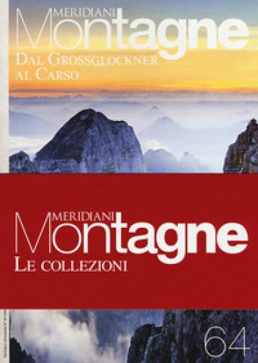 Dal Grossglockner al Carso-Dolomiti ampezzane. Con 2 Carta geografica ripiegata