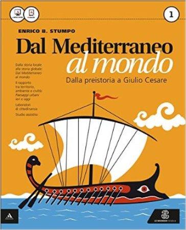 Dal Mediterraneo al mondo. Con atlante. Per le Scuole superiori. Con e-book. Con espansione online. 1. - Enrico B. Stumpo |